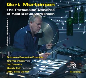The Percussion Universe of Axel Borup-Jorgensen (OUR recordings 6.220608)
