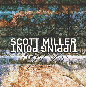 Scott Miller- Tipping Point (New Focus fcr 161)
