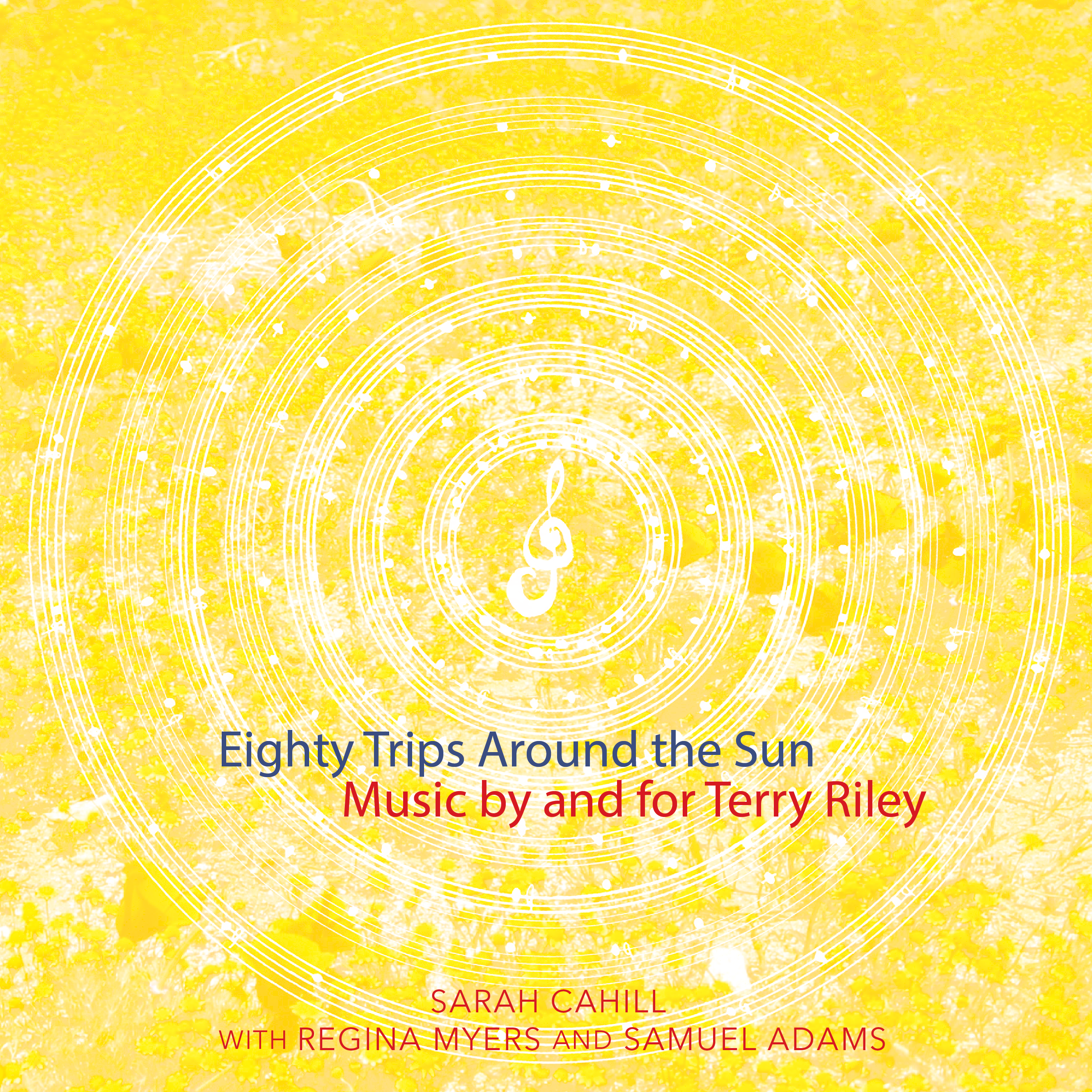 Sarah Cahill - Eighty Trips Around the Sun- Music by and for Terry Riley - cover.png